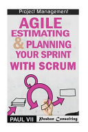 Agile Estimating & Planning Your Sprint With Scrum