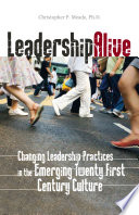 Leadership Alive: Changing Leadership Practices in the Emerging 21st Century Culture