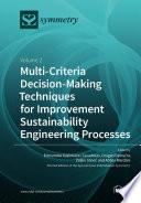 Multi Criteria Decision Making Techniques for Improvement Sustainability Engineering Processes Book