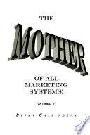 The Mother Of All Marketing Systems Volume 1 Book PDF
