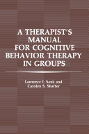 A Therapist   s Manual for Cognitive Behavior Therapy in Groups