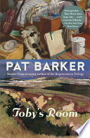 """Toby's Room"" by Pat Barker"
