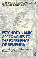 Psychodynamic Approaches to the Experience of Dementia