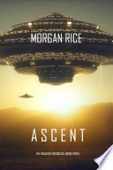 Ascent The Invasion Chronicles Book Three A Science Fiction Thriller