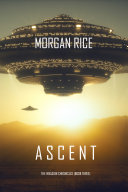 Ascent (The Invasion Chronicles—Book Three): A Science Fiction Thriller Pdf/ePub eBook
