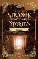 Strange But  Mostly  True  Book 4