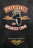 Biker Gangs and Organized Crime
