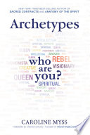 """Archetypes: A Beginner's Guide to Your Inner-net"" by Caroline Myss, Ph.D."