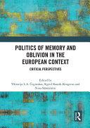 Politics of Memory and Oblivion in the European Context [Pdf/ePub] eBook