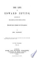 The Life of Edward Irving  Minister of the National Skotch Church  London