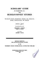 Scholar's Guide to Washington, D.C. for Russian/Soviet Studies