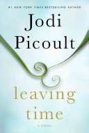 Leaving time: a novel