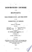 A Digested Index Of The Reports Of The Supreme Court And The Court For The Correction Of Errors In The State Of New York Book PDF