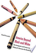 America Beyond Black and White