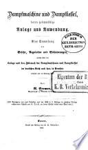Dampfmaschine und Dampfkessel, deren gesetzmässige Anlage und Anwendung
