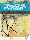 Trauma  Psychosis  and Posttraumatic Stress Disorder