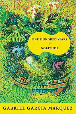 Book cover of 'One Hundred Years of Solitude' by Gabriel Garcia Marquez