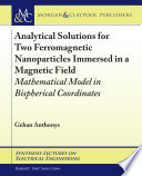 Analytical Solutions for Two Ferromagnetic Nanoparticles Immersed in a Magnetic Field