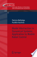 Model Abstraction in Dynamical Systems  Application to Mobile Robot Control Book