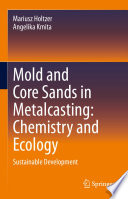 Mold and Core Sands in Metalcasting  Chemistry and Ecology