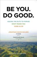 Be You. Do Good.