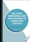 The Types  Properties  and Applications of Conductive Textiles Book