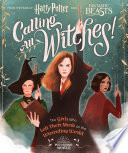 Calling All Witches  The Girls Who Left Their Mark on the Wizarding World  Harry Potter and Fantastic Beasts