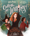 Calling All Witches! The Girls Who Left Their Mark on the Wizarding World (Harry Potter and Fantastic Beasts) Pdf/ePub eBook