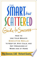 The Smart but Scattered Guide to Success