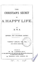 The Christian s secret of a happy life  By H W S  Book