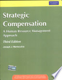 Strategic Compensation: A Human Resource, 3/E