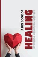 A Big Book Of Healing
