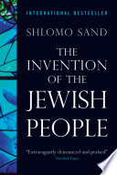 """The Invention of the Jewish People"" by Shlomo Sand, Yael Lotan"