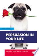 Persuasion in Your Life Book PDF