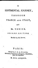 A sentimental journey through France and Italy, by Mr. Yorick; and the History of a good warm watch-coat-etc