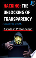 Hacking The Unlocking Of Transparency