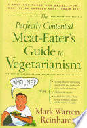 The Perfectly Contented Meat eater s Guide to Vegetarianism