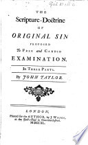 The Scripture Doctrine of Original Sin Proposed to Free and Candid Examination