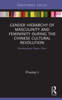 Gender Hierarchy of Masculinity and Femininity during the Chinese Cultural Revolution [Pdf/ePub] eBook