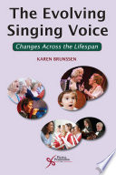 """The Evolving Singing Voice: Changes Across the Lifespan"" by Karen Brunssen"