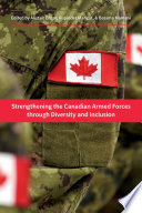 Strengthening the Canadian Armed Forces through Diversity and Inclusion Book PDF