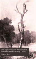 Two expeditions into the interior of southern Australia during     1828  1829  1830 and 1831  with observations on New South Wales