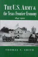 The US Army and the Texas Frontier Economy Book