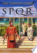 SPQR VII  The Tribune s Curse