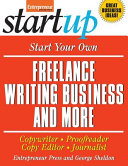 Start Your Own Freelance Writing Business and More  Copywriter  Proofreader  Copyeditor  Journalist