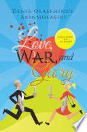 Love  War  and Glory