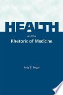 Health and the Rhetoric of Medicine Book