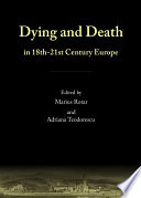 Dying and Death in 18th 21st Century Europe