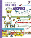 Richard Scarry s Busy Busy Airport Book
