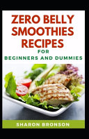 Zero Belly Smoothies Recipes For Beginners And Dummies